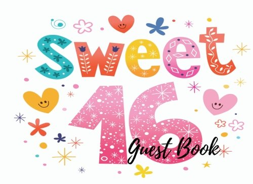 9781537630649: Guest Book: 16th -Sweet Sixteen Birthday Anniversary Party Guest Book. Free Layout To Use As You Wish For Names & Addresses, Sign In Or Advice, Wishes, Comments Or Predictions. (Guests)
