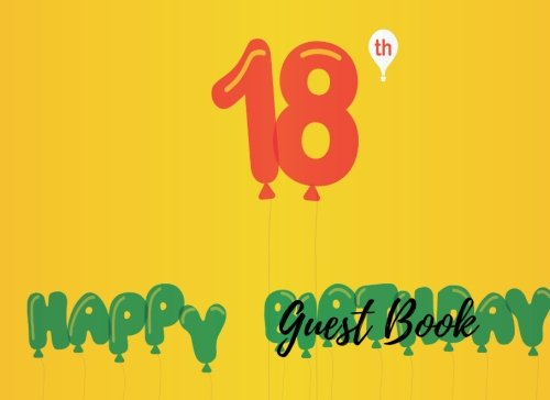 9781537630946: Guest Book: 18th Eighteen Birthday Anniversary Party Guest Book. Free Layout To Use As You Wish For Names & Addresses, Sign In Or Advice, Wishes, Comments Or Predictions. (Guests)