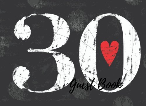 9781537631363: Guest Book: 30th - Thirtieth Birthday Anniversary Party Guest Book. Free Layout To Use As You Wish For Names & Addresses, Sign In Or Advice, Wishes, Comments Or Predictions. (Guests)
