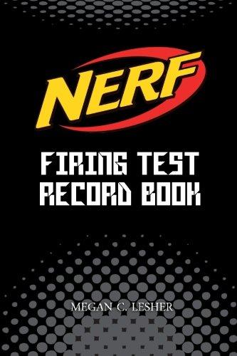 9781537633046: NERF FIRING TEST RECORD BOOK (Black) Version 1: Nerf Guns Attachments (Volume 1)