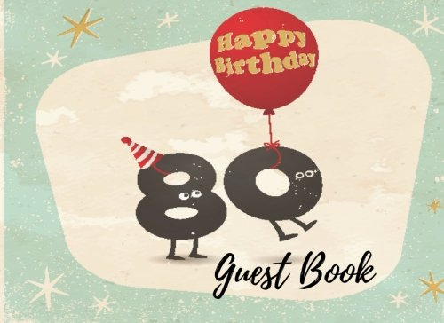 9781537633244: Guest Book: 80th, Eighty, Eightieth, Birthday Anniversary Party Guest Book. Free Layout To Use As You Wish For Names & Addresses, Sign In Or Advice, Wishes, Comments Or Predictions. (Guests)