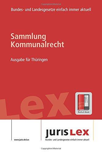 9781537633466: Kommunalrecht Ausgabe für Thüringen, Rechtsstand 08.09.2016, Bundes- und Landesrecht einfach immer aktuell (juris Lex)