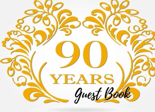 9781537633695: Guest Book: 90th,Ninety, Ninetieth, Birthday Anniversary Party Guest Book. Free Layout To Use As You Wish For Names & Addresses, Sign In Or Advice, Wishes, Comments Or Predictions. (Guests)