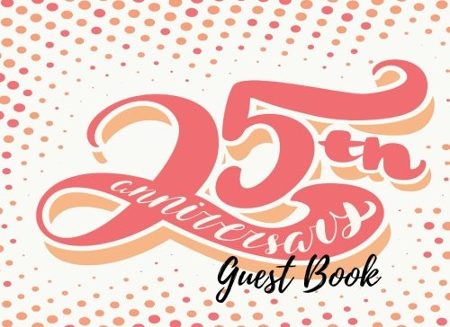 9781537634630: Guest Book: 25th, Silver Twenty Five, Event, Wedding, Birthday, Anniversary. Party Guest Book. Free Layout. Use As You Wish For Names & Addresses. Wishes, Comments, Predictions. (Guests)