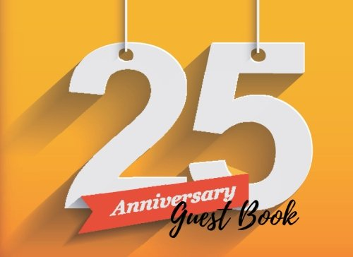 9781537634661: Guest Book: 25th, Silver Twenty Five, Event, Wedding, Birthday, Anniversary. Party Guest Book. Free Layout. Use As You Wish For Names & Addresses. Wishes, Comments, Predictions. (Guests)