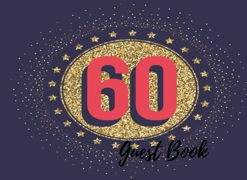 9781537635552: Guest Book: 60th, Sixtieth, Diamond Event, Wedding, Birthday, Anniversary. Party Guest Book. Free Layout. Use As You Wish For Names & Addresses, Sign ... Wishes, Comments, Predictions. (Guests)