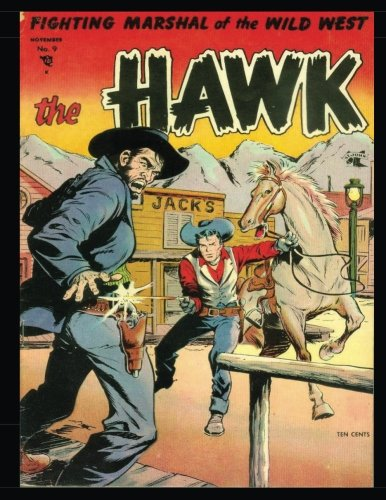 9781537638188: The Hawk #9: Golden Age Western-Frontier Comic 1954 - Fighting Marshal of the Wild West!