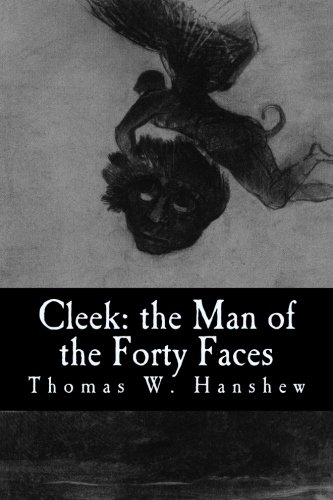 9781537639598: Cleek: the Man of the Forty Faces
