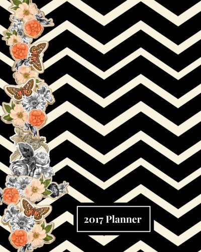 9781537640419: 2017 Planner: Black Flower Zig Zag Design: The Best Weekly Schedule Diary At A Glance |Get things done, Weekly Planner, 52 weeks, 8x10in