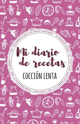9781537641973: Mi diario de recetas de cocción lenta: Granate + Rosa