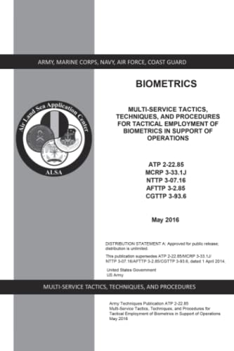 9781537642130: Army Techniques Publication ATP 2-22.85 Multi-Service Tactics, Techniques, and Procedures for Tactical Employment of Biometrics in Support of Operations May 2016