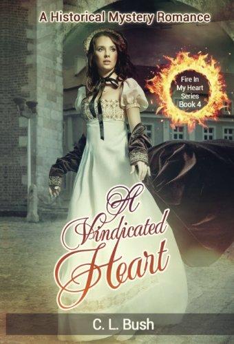 9781537643199: A Vindicated Heart: Regency Mystery Romance (Fire In My Heart Series) (Volume 6)