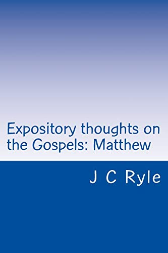 9781537643632: Expository thoughts on the Gospels: Matthew (Volume 1)