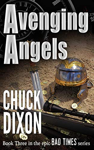 9781537643823: Avenging Angels (Bad Times) (Volume 3)
