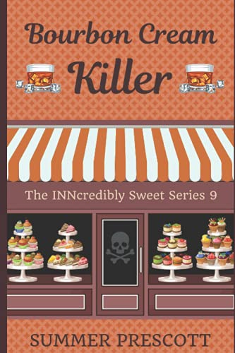 9781537645766: Bourbon Creme Killer: Book 9 in The INNcredibly Sweet Series (Volume 9)
