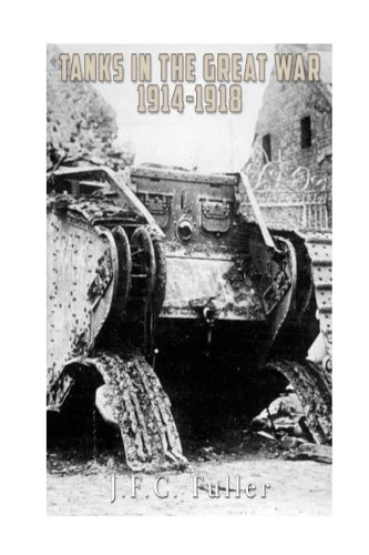 9781537650906: Tanks in the Great War, 1914-1918