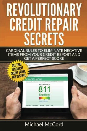 9781537652139: Revolutionary Credit Repair Secrets: Cardinal Rules to Eliminate Negative Items from Your Credit Report and Get a Perfect Score (Credit Repair ... Letters, Credit Repair Software) (Volume 1)