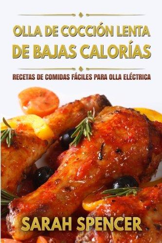 9781537652870: Olla de coccion lenta de Bajas Calorias: Recetas de Comidas fáciles para Olla Eléctrica