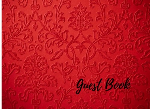 9781537654805: Guest Book: Red. For Events, Wedding, Birthday, Anniversary. Party Guest Book. Free Layout. Use As You Wish For Names & Addresses, Sign In, Advice, Wishes, Comments, Predictions. (Guests)