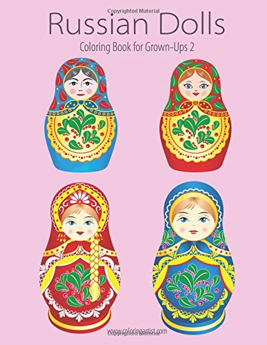 Russian Dolls Coloring Book for Grown-Ups 2 (Volume 2): Nick Snels