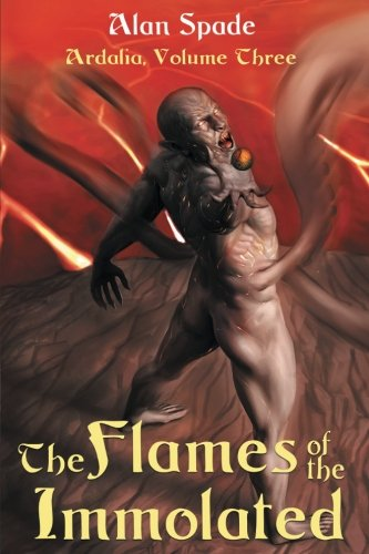 9781537655598: Ardalia: The Flames of the Immolated (Book Three) (Volume 3)
