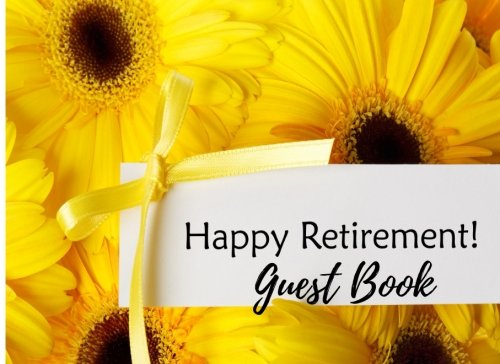 9781537655796: Guest Book: For Retirement Party. Happy Retirement Guest Book. Free Layout. Use As You Wish For Names & Addresses, Sign In, Signatures, Advice, Wishes, Comments, Predictions. (Guests)