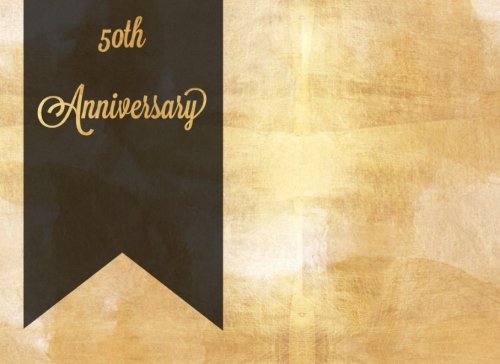 9781537656632: 50th Anniversary: 50th Wedding Anniversary Gold & Black Design | Message Book |Keepsake | Memorabilia for Friends & Family to write in, 50 blank pages, 8.5x6in small