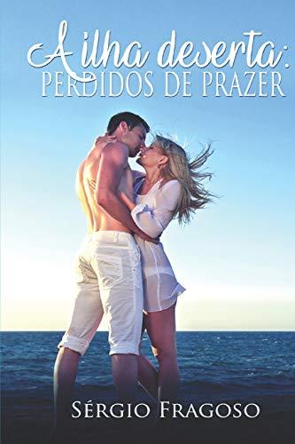 9781537657257: A ilha deserta: perdidos de prazer (Portuguese Edition)