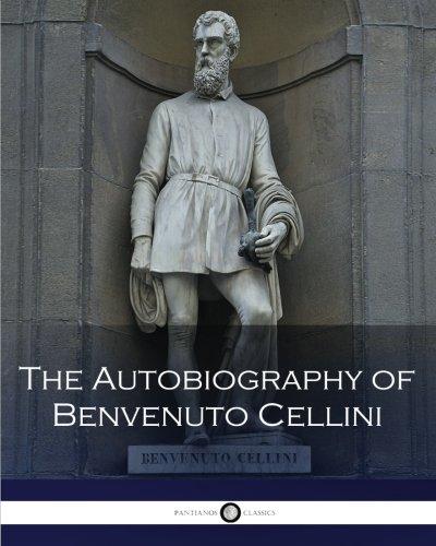 9781537658520: The Autobiography of Benvenuto Cellini