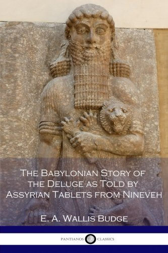 9781537658551: The Babylonian Story of the Deluge as Told by Assyrian Tablets from Nineveh