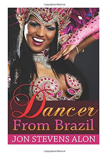 9781537659725: Dancer From Brazil: Rising Triumphant Is A Matter Of Life And Death