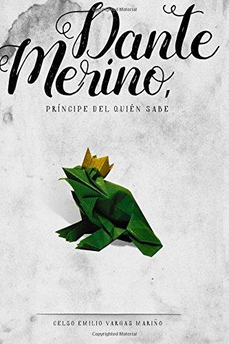 Dante Merino, Principe del Quien Sabe: Vargas Marino, Celso