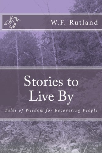 9781537662442: Stories to Live By: Tales of Wisdom for Recovering People