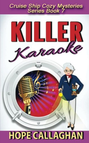 Killer Karaoke (Cruise Ship Christian Cozy Mysteries: Hope Callaghan
