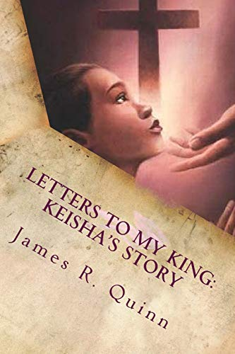 9781537662688: Letters To My King: Keisha's Story