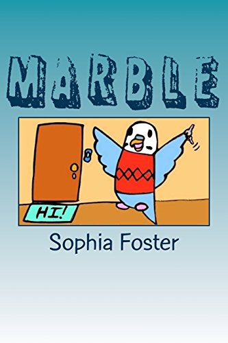 9781537664309: Marble: A parakeet goes to school and finds a friend!