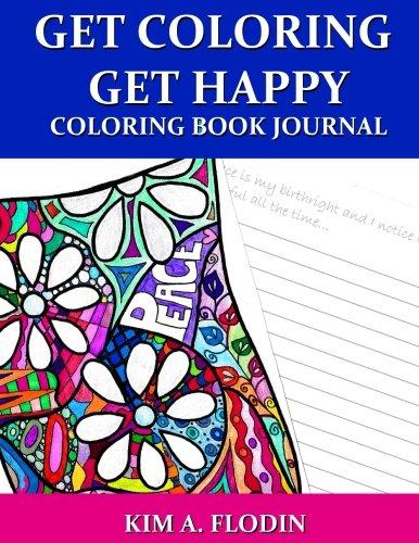 9781537666860: Get Coloring Get Happy Coloring Book Journal