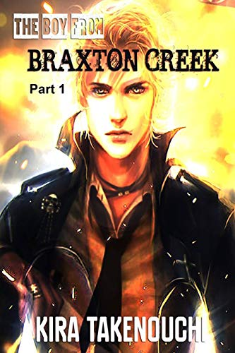 9781537669861: The Boy From Braxton Creek, Part 1