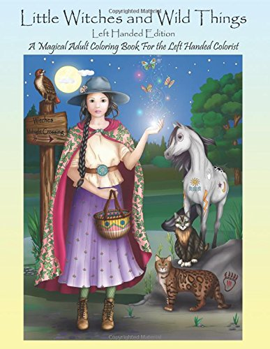 9781537672106: Little Witches and Wild Things Left Handed Edition: A Magical Adult Coloring Book for the Left Handed Colorist