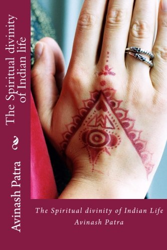 9781537673851: The Spiritual divinity of Indian life: Volume 1 (The Spiritual life and culture of India)