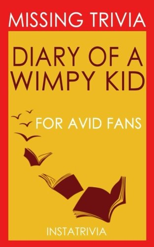 9781537673882: Trivia: The Diary of a Wimpy Kid: A Novel by Jeff Kinney (Trivia-On-Books)