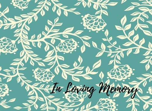 9781537675091: In Loving Memory: Celebration Of Life, Condolence Book. Wake, Memorial Service, Church, Funeral Home Guest Book. (Guests)