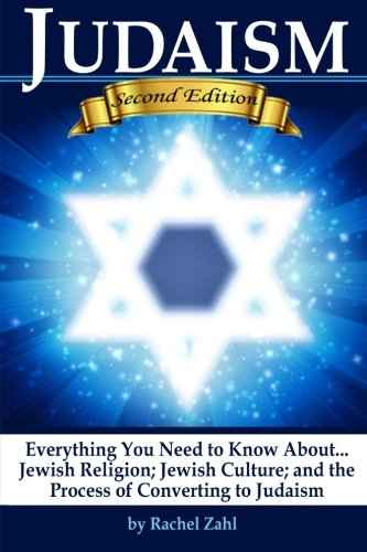 9781537675893: Judaism: Everything You Need to Know About: Jewish Religion; Jewish Culture; and the Process of Converting to Judaism ( How to Become a Jew )