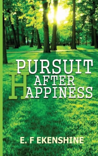 9781537677866: Pursuit after happiness (Journey into happiness) (Volume 1)