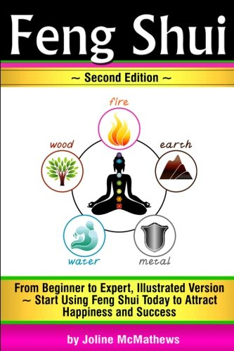 9781537679310: Feng Shui: From Beginner to Expert, Illustrated Version ~ Start Using Feng Shui Today to Attract Happiness and Success ( Feng Shui 'Bagua' Map, Feng Shui Colors, Feng Shui Tips )