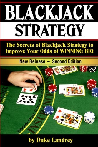 9781537679617: Blackjack: The Secrets of Blackjack Strategy to Improve Your Odds of WINNING BIG - ( Casino Blackjack Strategy )