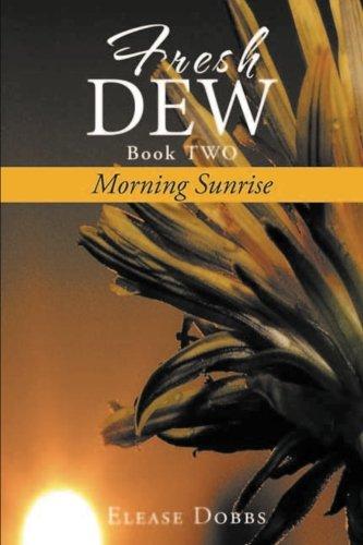 9781537680217: Fresh Dew: Morning Sunrise (BOOK TWO) (Volume 2)