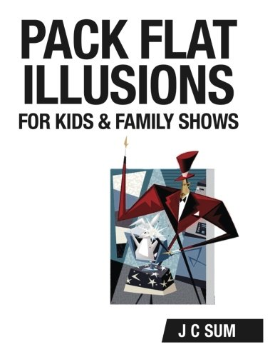 9781537684956: Pack Flat Illusions for Kids & Family Shows