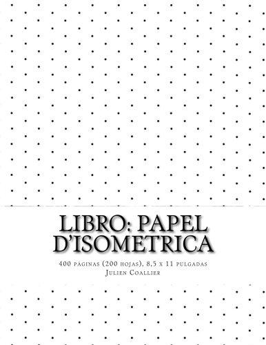 9781537685359: Libro: Papel d'Isometrica: 400 paginas (200 hojas), 8,5 x 11 pulgadas