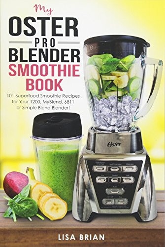 9781537689098 my oster pro blender smoothie book 101 superfood 9781537689098 my oster pro blender smoothie book 101 superfood smoothie recipes for your 1200 forumfinder Gallery